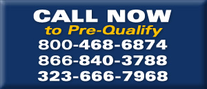 Call Now to Pre-Qualify 800-468-6874 866-840-3788 323-666-7968
